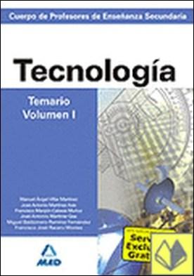 Cuerpo de profesores de enseñanza secundaria. Tecnología. Temario. Volumen i . Cuerpo de Profesores de Enseñanza Secundaria