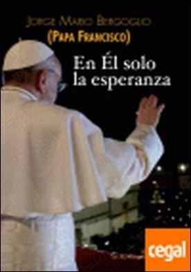 En Él solo la esperanza . ejercicios espirituales a los obispos españoles