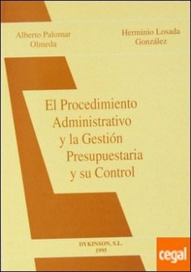EL PROCEDIMIENTO ADMINISTRATIVO Y LA GESTIÓN PRESUPUESTARIA Y SU CONTROL