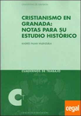 Cristianismo en Granada: notas para su estudio histórico . HISTORICO
