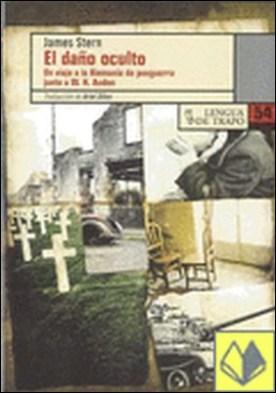 El daño oculto . Un viaje a la Alemania de posguerra junto a W.H. Auden