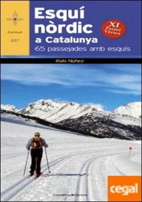 Esquí nòrdic a Catalunya . 65 passejades amb esquís (XI Premi Vèrtex)