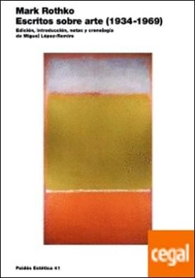 Escritos sobre arte (1934-1969) . Edición, introducción, notas y cronología a cargo de Miguel López-Remiro
