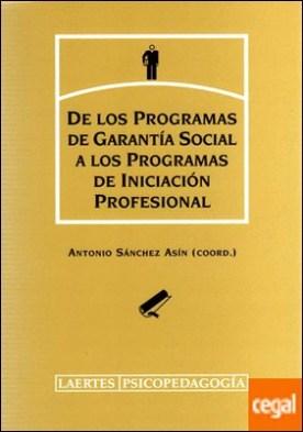 De los programas de garantía social a los programas de iniciación profesional . Pensamiento del profesorado y del alumnado