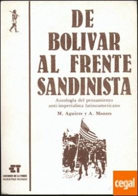 De Bolívar al frente sandinista. Antología del pensamiento antiimperialista latinoamericano