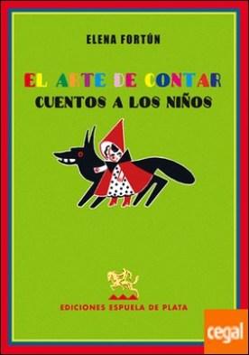 El arte de contar cuentos a los niños por Fortún, Elena PDF