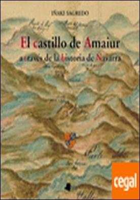 El castillo de Amaiur a través de la historia de Navarra