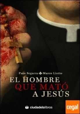 El hombre que mató a Jesús