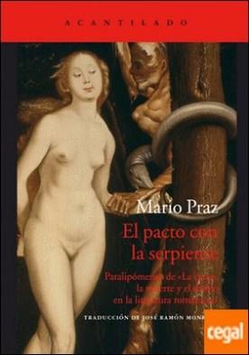 El pacto con la serpiente . Paralipómenos de «La carne, la muerte y el diablo en la literatura romántica»
