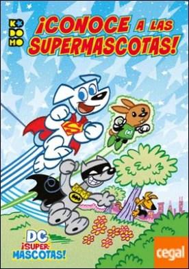 DC ¡Supermascotas!: ¡Conoce a las Supermascotas!