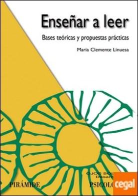 Enseñar a leer . Bases teóricas y propuestas prácticas
