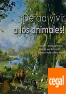 DEJAD VIVIR A LOS ANIMALES!