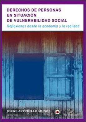 Derechos de personas en situación de vulnerabilidad social. Reflexiones desde la academia y la realidad