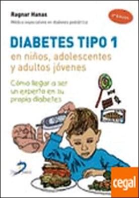 Diabetes tipo 1, en niños, adolescentes y adultos jóvenes . Cómo llegar a ser un experto en su propia diabetes