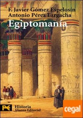 Egiptomanía . El mito de Egipto de los griegos a nosotros