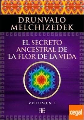 El secreto ancestral de la flor de la vida. Volumen 1 . Una transcripción editada del Taller La Flor de la Vida presentada en vivo a la Madre Tierra de 1985 a 1994