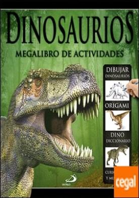 Dinosaurios . Megalibro de actividades