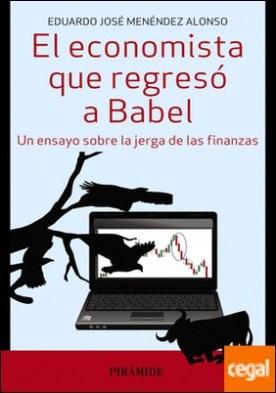 El economista que regresó a Babel . Un ensayo sobre la jerga de las finanzas