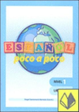 Español poco a poco Nivel 1 libro 1 por Santamaría Barnola, Ángel PDF