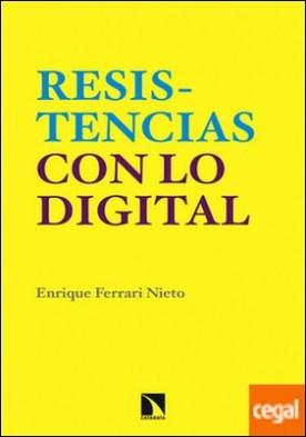 En torno a las resistencias con lo digital