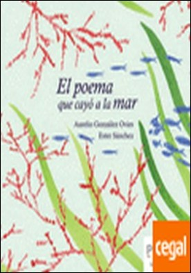 El poema que cayó a la mar por Gónzalez Ovies, Aurelio PDF