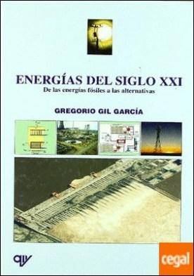 Energías del siglo XXI. De las energías fósiles a las alternativas