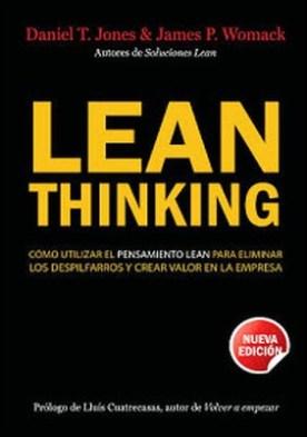 Lean Thinking: Cómo utilizar el pensamiento Lean para eliminar los despilfarros y crear valor en la empresa por Daniel T. Jones James P. Womack PDF