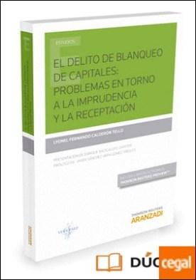 El delito de blanqueo de capitales: problemas en torno a la imprudencia y la receptación (Papel + e-book)