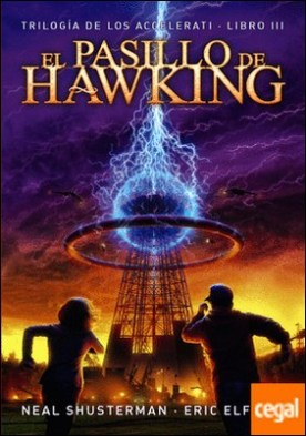 El pasillo de Hawking . Trilogía de los Accelerati, 3