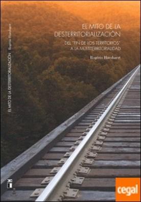 El mito de la desterritorialización. Del fin de los territorios a la multiterritorialidad. Traducción de Marcelo Canossa.