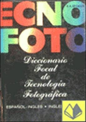 D. FOCAL DE TECNOLOGIA FOTOGRAFICA . FOCAL.DIC.PHOTO.TECH