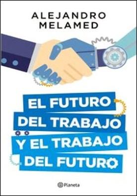 El futuro del trabajo y el trabajo del futuro por Alejandro Melamed