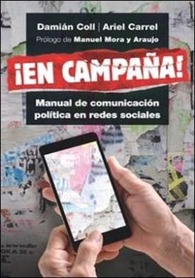 ¡En campaña!. Manual de comunicación política en redes sociales