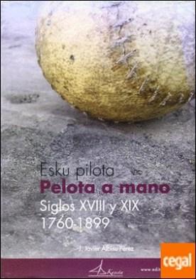 Esku pilota, pelota a mano . siglos XVIII y XIX, 1760-1899