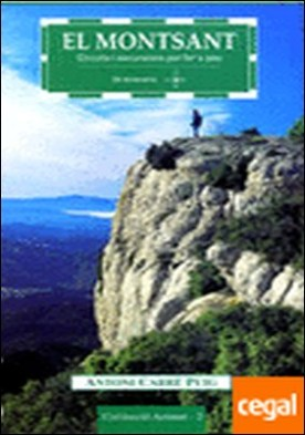 El Montsant (tercera edició) . Circuits i excursions per fer a peu (34 itineraris)