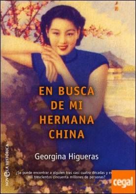 En busca de mi hermana china por Higueras, Georgina PDF