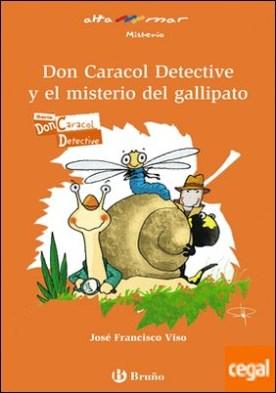 Don Caracol Detective y el misterio del gallipato