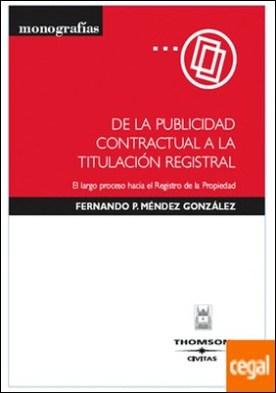 De la publicidad contractual a la titulación registral - El largo proceso hacia el Registro de la Propiedad