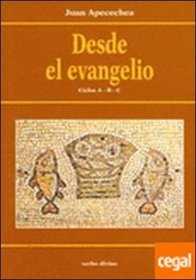 Desde el evangelio . CICLOS A-B-C