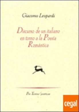 Discurso de un italiano en torno a la poesía romántica . Edicion de Carmelo Vera