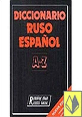 DICCIONARIO RUSO ESPAÑOL A-Z . Nueva Edicion Revisada y Ampliada