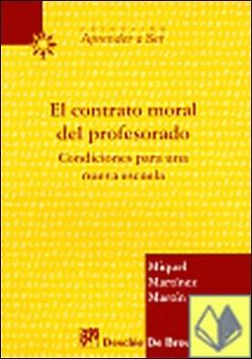 El contrato moral del profesorado . condicione para una nueva escuela