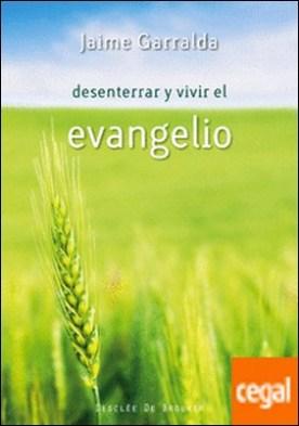 Desenterrar y vivir el evangelio