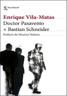 Doctor Pasavento. Prefacio de Maurice Nadeau