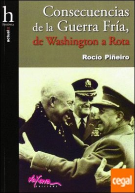 Consecuencias de la Guerra Fría . de Washington a Rota
