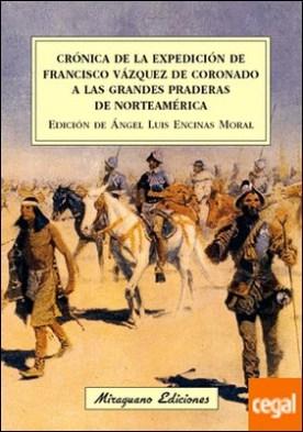 Crónica de la expedición de Francisco Vázquez de Coronado a las grandes praderas de Norteamérica