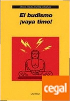 El budismo ¡vaya timo! por Álvarez González, Miguel Ángel PDF