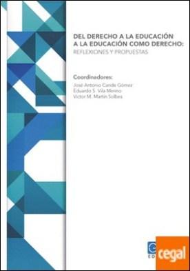 DEL DERECHO A LA EDUCACIÓN A LA EDUCACIÓN COMO DERECHO: . REFLEXIONES Y PROPUESTAS