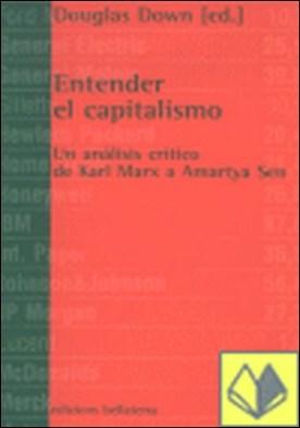 Entender el capitalismo . un análisis crítico, de Karl Marx a Amartya Sen