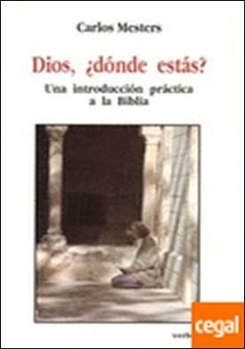 Dios, ¿dónde estás? . Una introducción práctica a la Biblia